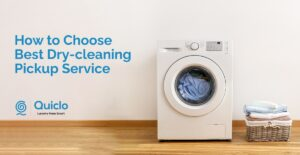 How to Choose The Best Dry-Cleaning Pickup Service in Hyderabad