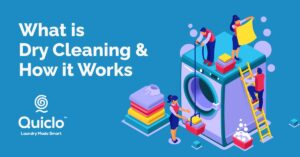 What is Dry Cleaning and How it Works - Quiclo